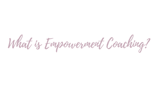 What is Empowerment Coaching?